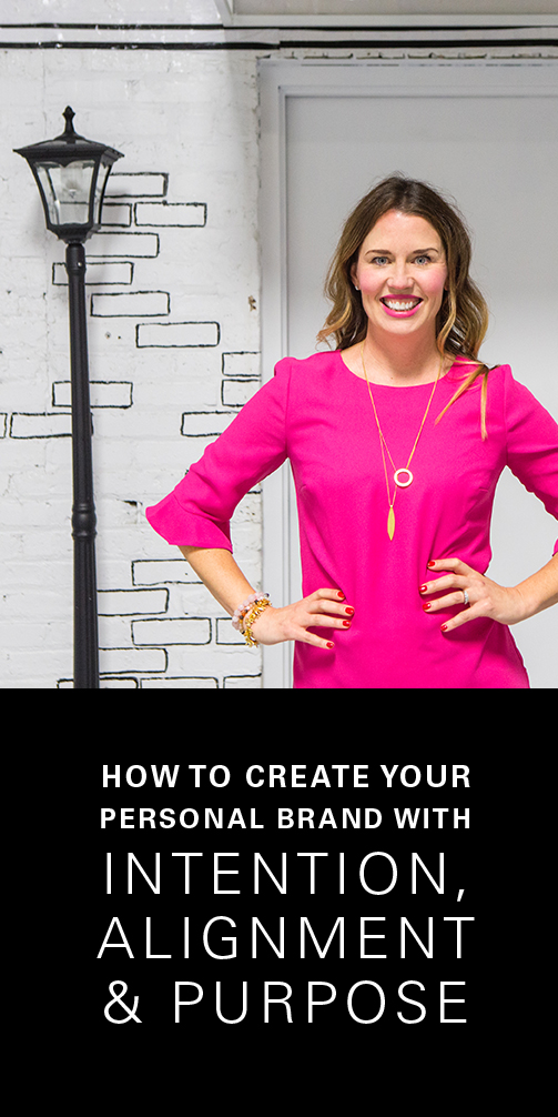 How to create your personal brand with intention, alignment and purpose with tips from life, brand and business coach, Lisa Guillot