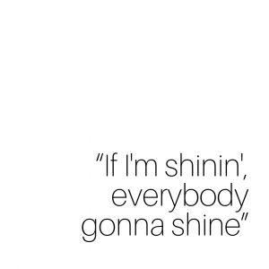 """If I'm shinin', everybody gonna shine"" Lizzo"