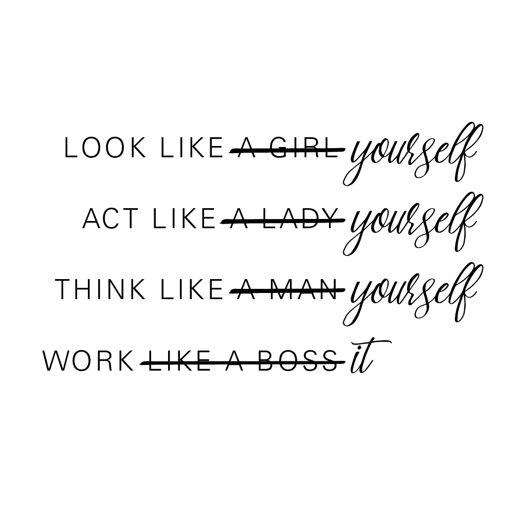 look, act and think like yourself